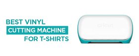 Best Vinyl Cutting Machines For T-Shirts [Top 10 Reviewed]