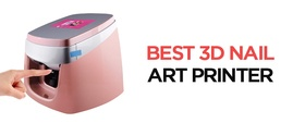 Best 3D Nail Art Printers in 2021 [Top 7 Reviewed]